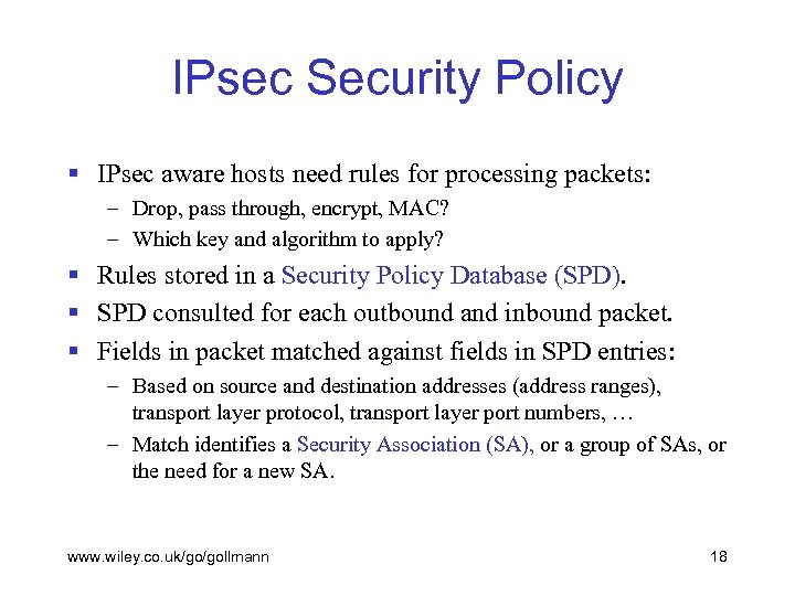 IPsec Security Policy § IPsec aware hosts need rules for processing packets: – Drop,