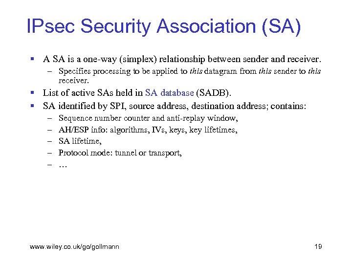 IPsec Security Association (SA) § A SA is a one-way (simplex) relationship between sender