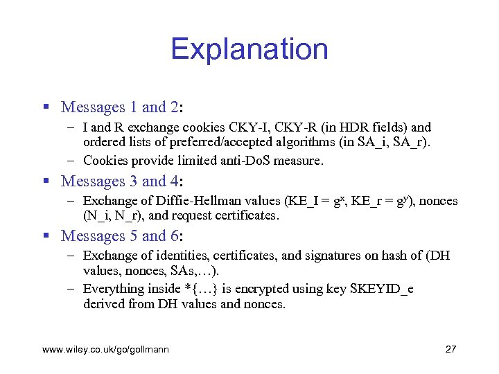 Explanation § Messages 1 and 2: – I and R exchange cookies CKY-I, CKY-R