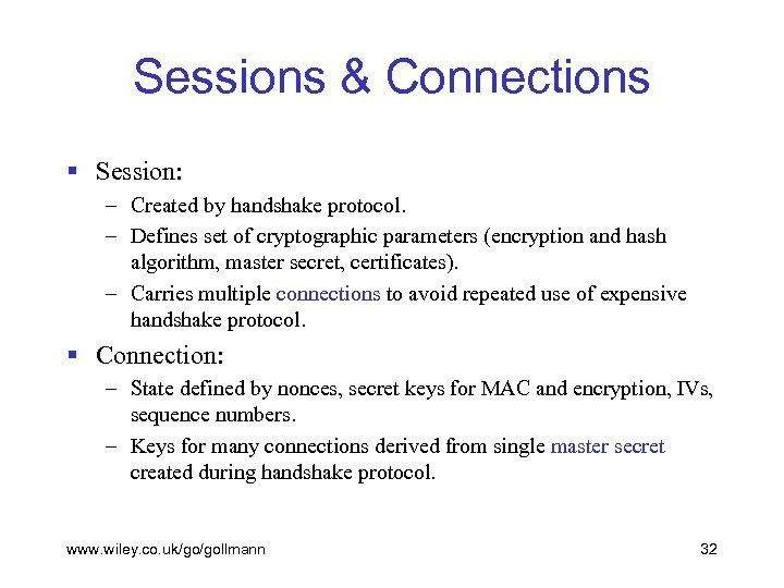 Sessions & Connections § Session: – Created by handshake protocol. – Defines set of