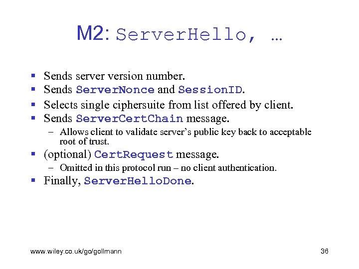 M 2: Server. Hello, … § § Sends server version number. Sends Server. Nonce