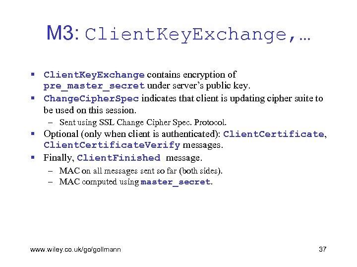 M 3: Client. Key. Exchange, … § Client. Key. Exchange contains encryption of pre_master_secret