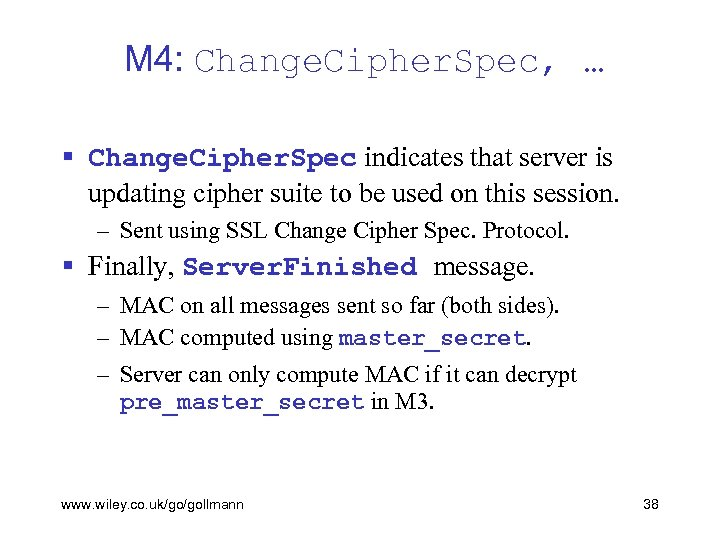 M 4: Change. Cipher. Spec, … § Change. Cipher. Spec indicates that server is
