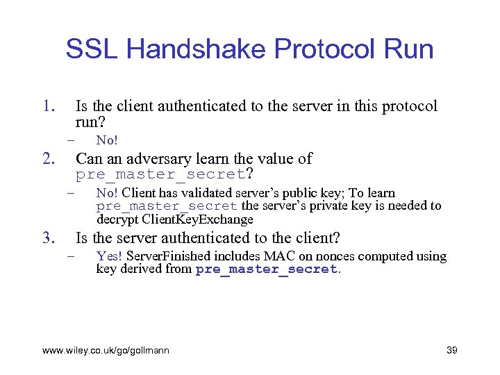SSL Handshake Protocol Run 1. Is the client authenticated to the server in this