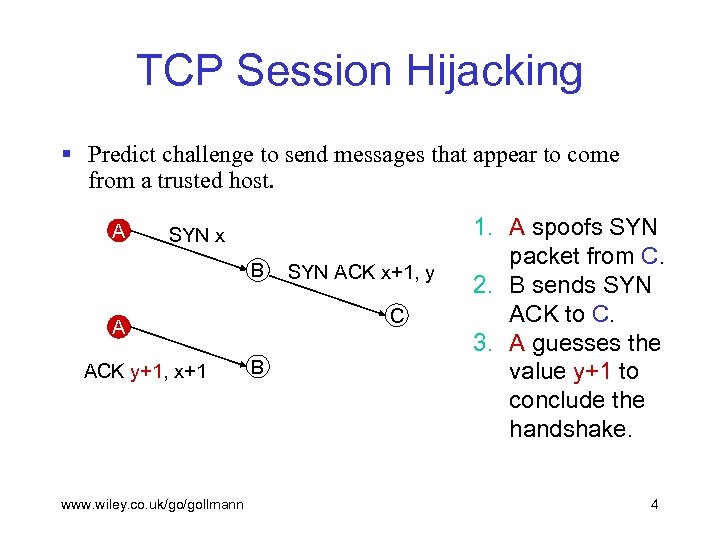 TCP Session Hijacking § Predict challenge to send messages that appear to come from