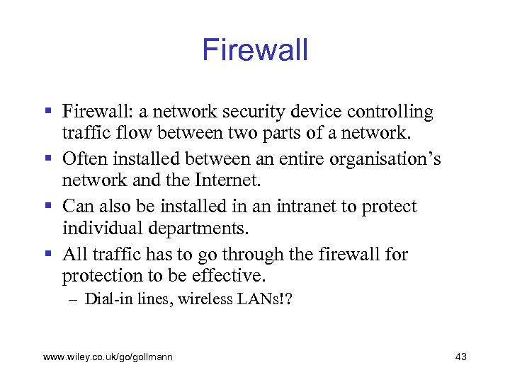 Firewall § Firewall: a network security device controlling traffic flow between two parts of