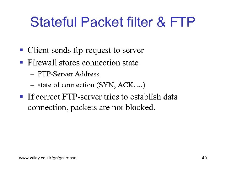 Stateful Packet filter & FTP § Client sends ftp-request to server § Firewall stores