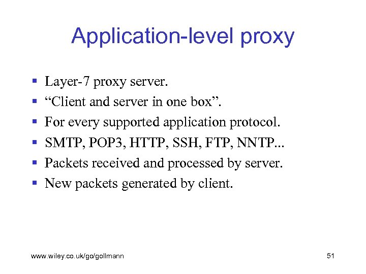 "Application-level proxy § § § Layer-7 proxy server. ""Client and server in one box""."
