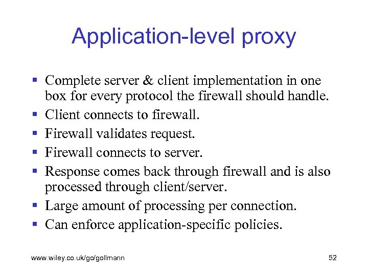 Application-level proxy § Complete server & client implementation in one box for every protocol