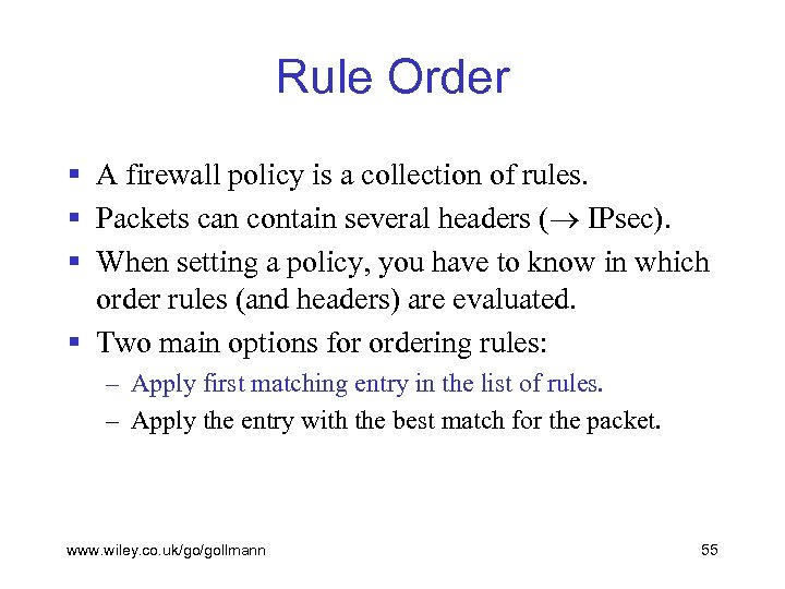 Rule Order § A firewall policy is a collection of rules. § Packets can