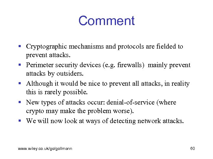 Comment § Cryptographic mechanisms and protocols are fielded to prevent attacks. § Perimeter security