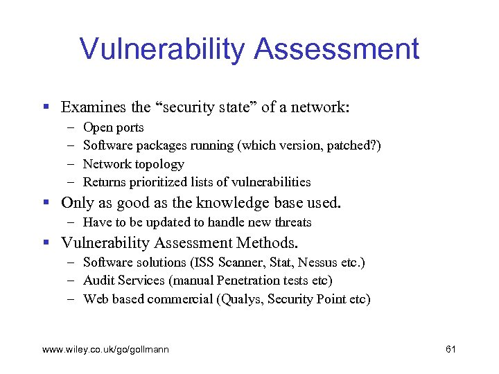 "Vulnerability Assessment § Examines the ""security state"" of a network: – – Open ports"