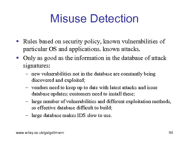 Misuse Detection § Rules based on security policy, known vulnerabilities of particular OS and