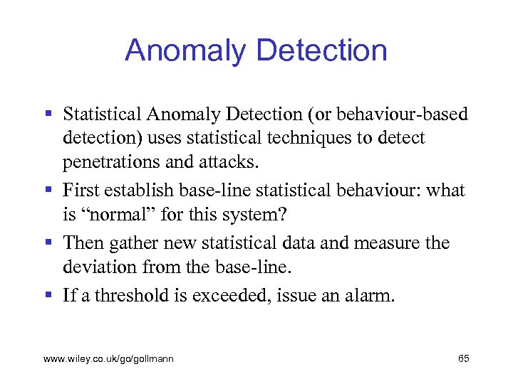Anomaly Detection § Statistical Anomaly Detection (or behaviour-based detection) uses statistical techniques to detect