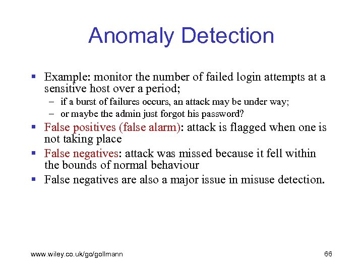 Anomaly Detection § Example: monitor the number of failed login attempts at a sensitive
