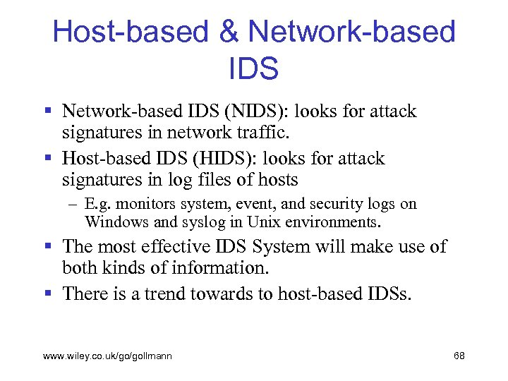 Host-based & Network-based IDS § Network-based IDS (NIDS): looks for attack signatures in network