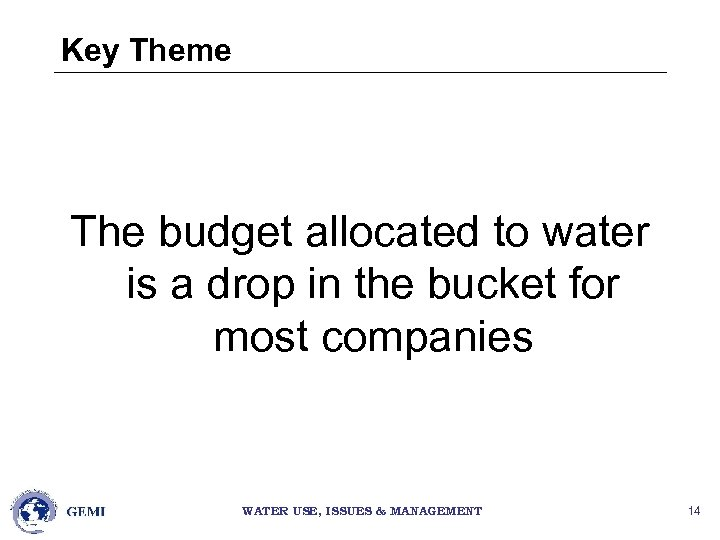 Key Theme The budget allocated to water is a drop in the bucket for