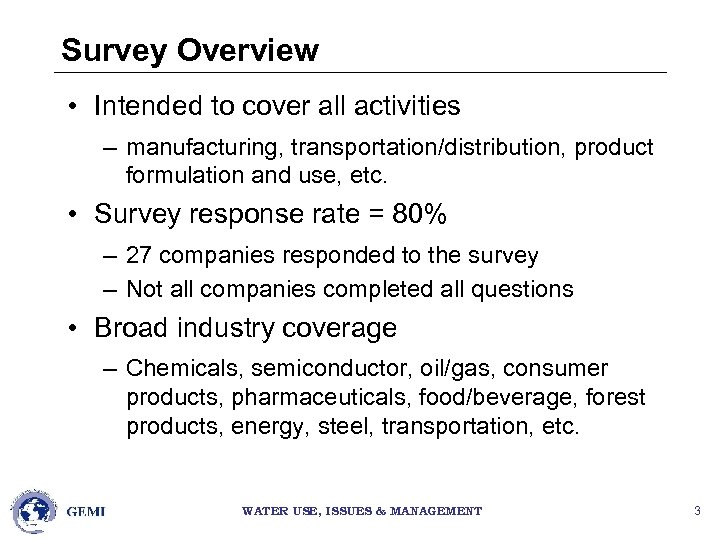 Survey Overview • Intended to cover all activities – manufacturing, transportation/distribution, product formulation and