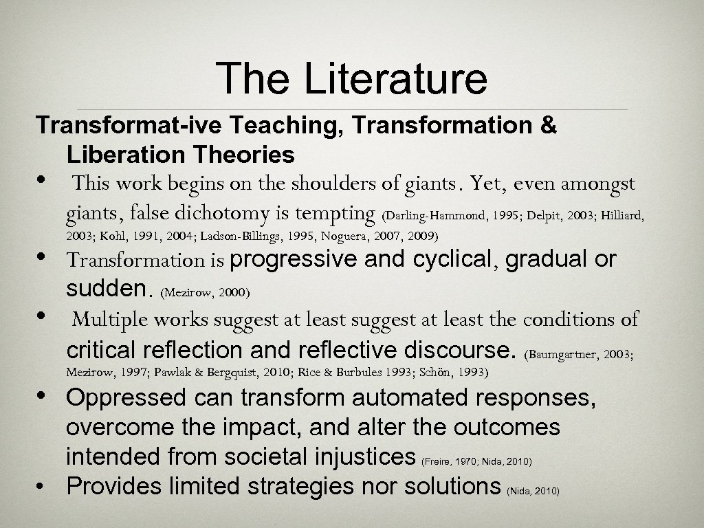The Literature Transformat-ive Teaching, Transformation & Liberation Theories • This work begins on the