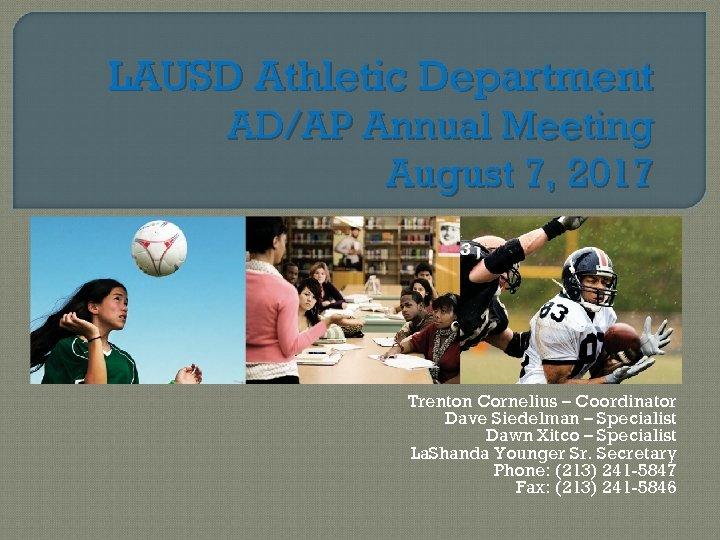LAUSD Athletic Department AD/AP Annual Meeting August 7, 2017 Trenton Cornelius – Coordinator Dave