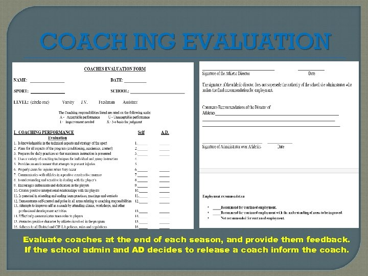 COACH ING EVALUATION Evaluate coaches at the end of each season, and provide them