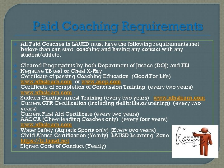 Paid Coaching Requirements All Paid Coaches in LAUSD must have the following requirements met,