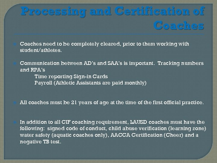Processing and Certification of Coaches need to be completely cleared, prior to them working