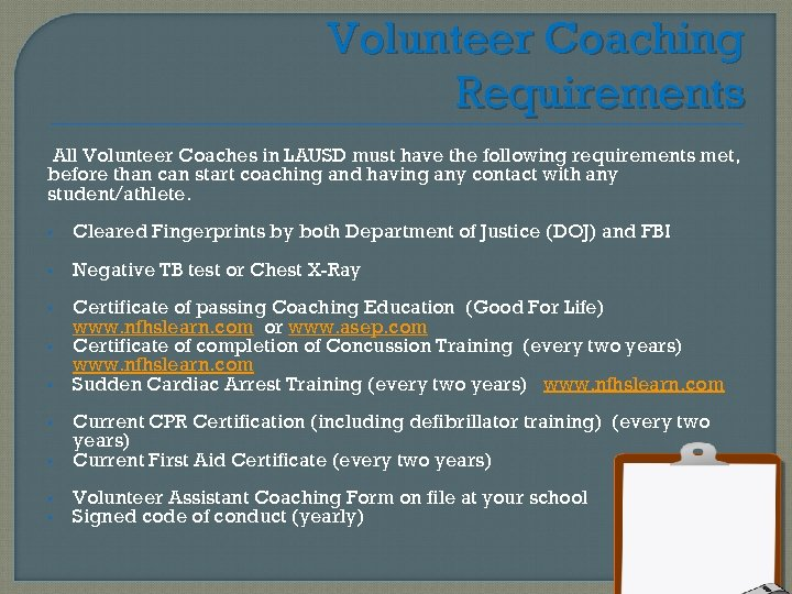 Volunteer Coaching Requirements All Volunteer Coaches in LAUSD must have the following requirements met,