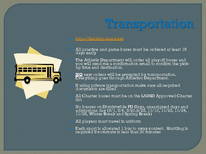 Transportation http: //fieldtrip. lausd. net All practice and game buses must be ordered at
