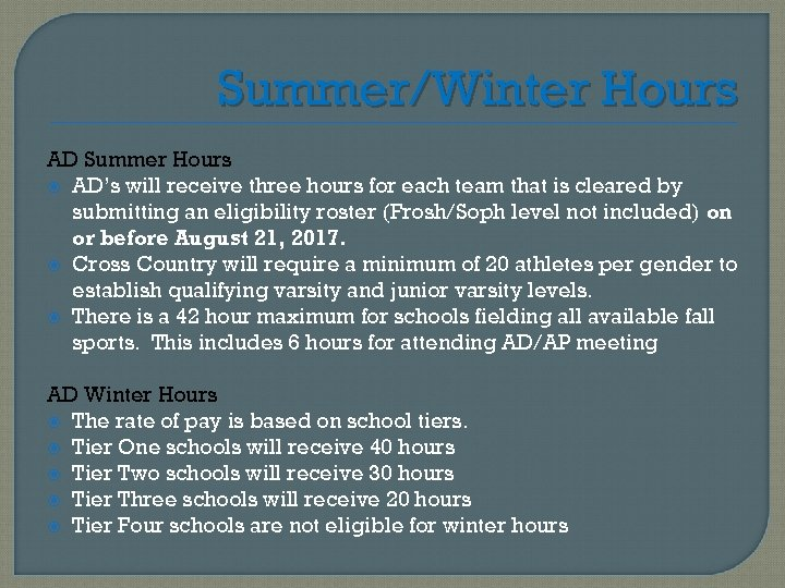 Summer/Winter Hours AD Summer Hours AD's will receive three hours for each team that