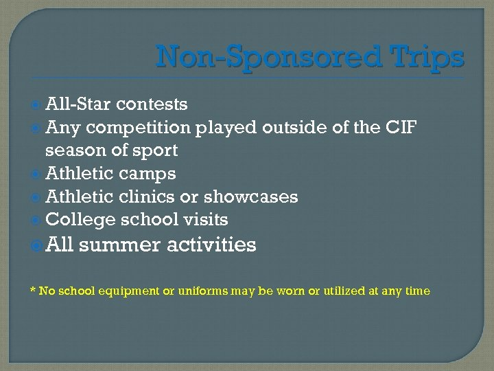 Non-Sponsored Trips All-Star contests Any competition played outside of the CIF season of sport