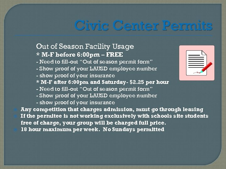 Civic Center Permits Out of Season Facility Usage * M-F before 6: 00 pm