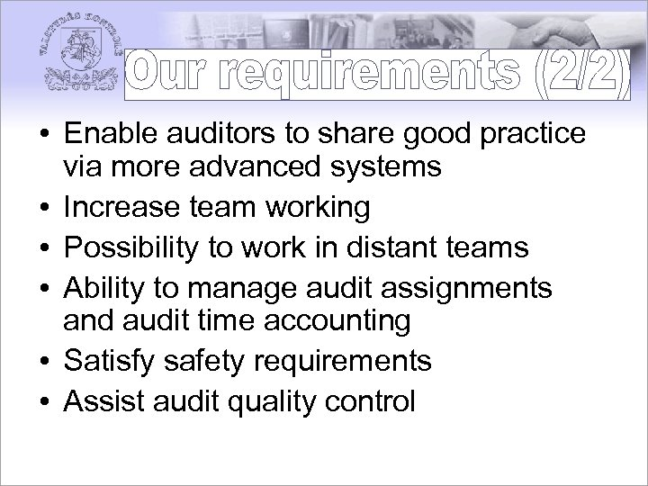 • Enable auditors to share good practice via more advanced systems • Increase