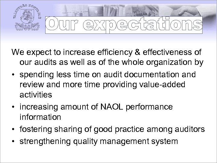 We expect to increase efficiency & effectiveness of our audits as well as of
