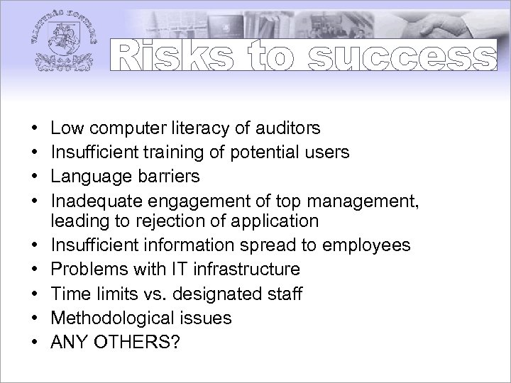 • • • Low computer literacy of auditors Insufficient training of potential users