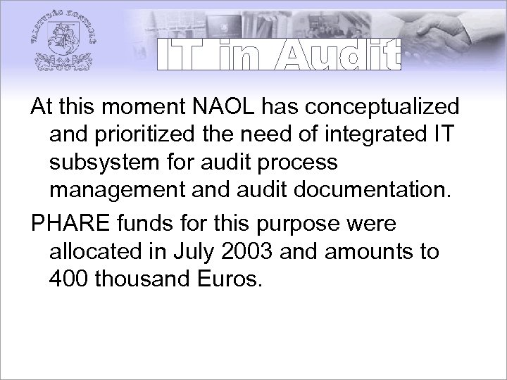 At this moment NAOL has conceptualized and prioritized the need of integrated IT subsystem