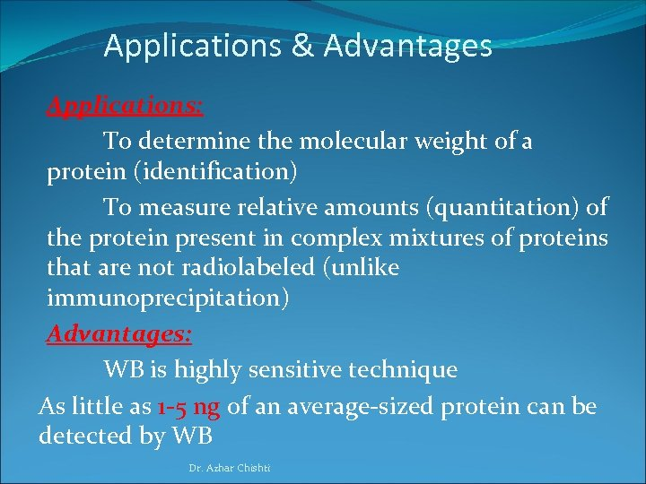 Applications & Advantages Applications: To determine the molecular weight of a protein (identification) To