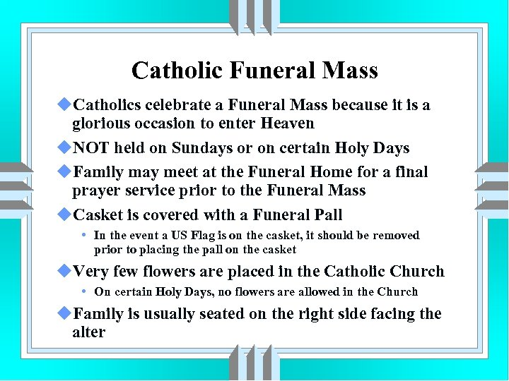 Catholic Funeral Mass u. Catholics celebrate a Funeral Mass because it is a glorious