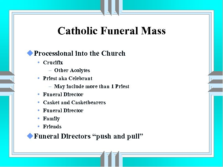 Catholic Funeral Mass u. Processional into the Church • Crucifix – Other Acolytes •