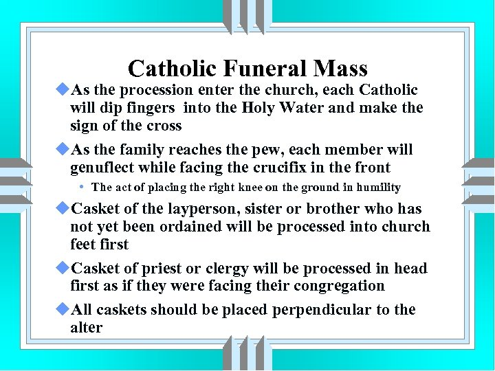 Catholic Funeral Mass u. As the procession enter the church, each Catholic will dip