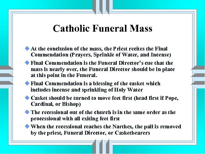 Catholic Funeral Mass u At the conclusion of the mass, the Priest recites the