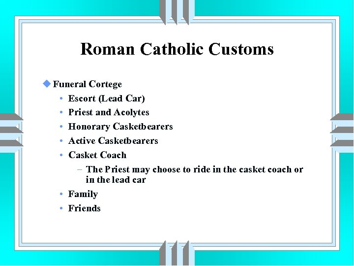 Roman Catholic Customs u Funeral Cortege • Escort (Lead Car) • Priest and Acolytes