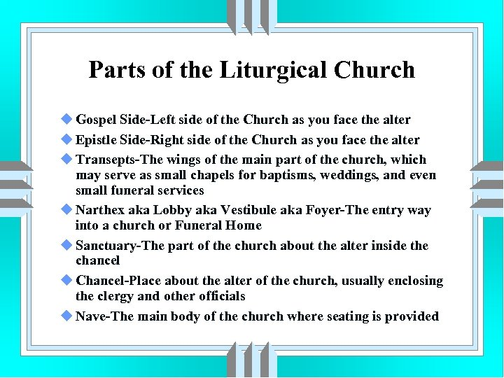 Parts of the Liturgical Church u Gospel Side-Left side of the Church as you