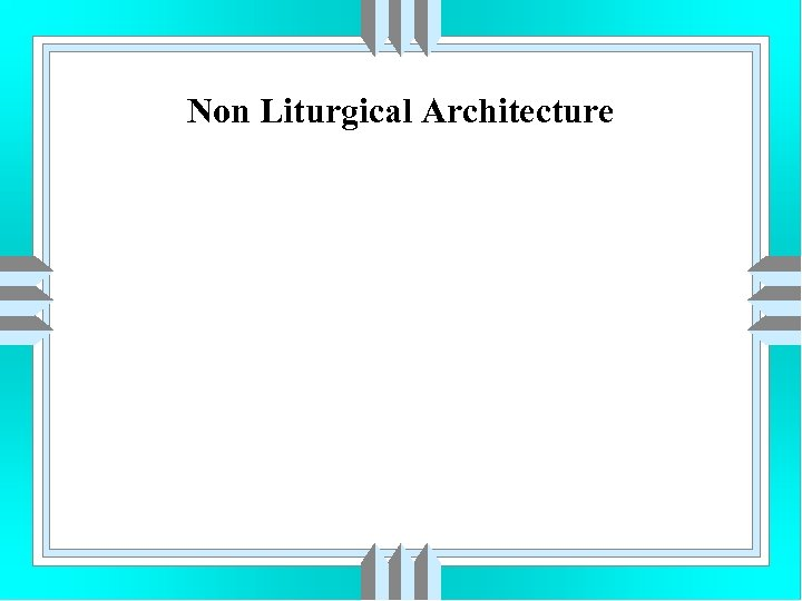 Non Liturgical Architecture