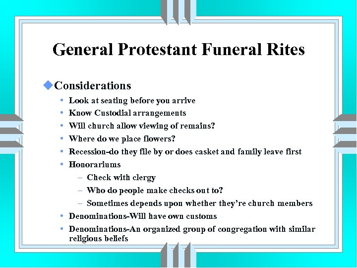 General Protestant Funeral Rites u. Considerations • • • Look at seating before you