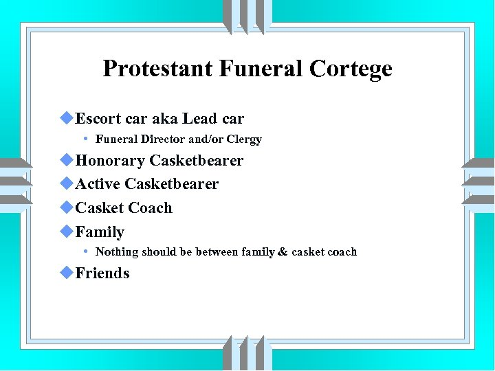 Protestant Funeral Cortege u. Escort car aka Lead car • Funeral Director and/or Clergy