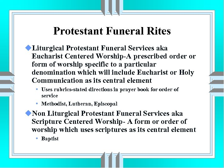 Protestant Funeral Rites u. Liturgical Protestant Funeral Services aka Eucharist Centered Worship-A prescribed order