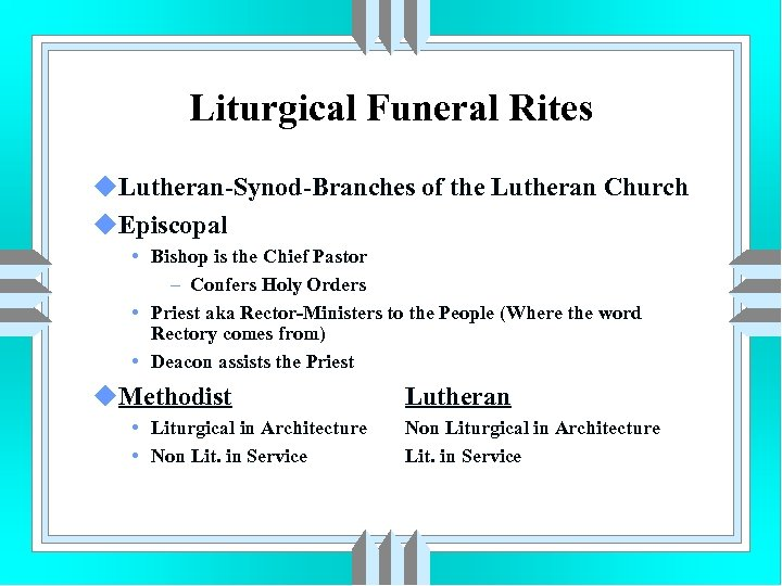 Liturgical Funeral Rites u. Lutheran-Synod-Branches of the Lutheran Church u. Episcopal • Bishop is
