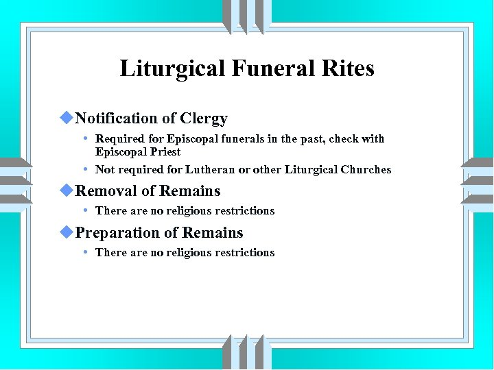 Liturgical Funeral Rites u. Notification of Clergy • Required for Episcopal funerals in the
