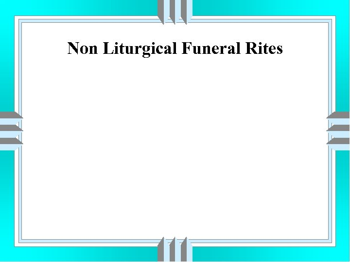 Non Liturgical Funeral Rites